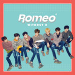 ROMEO「WITHOUT U」