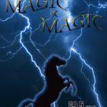 舞台「MAGIC X MAGIC」
