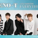 「XENO-T LIVE & FANMEETING-EVERYTHING-」