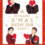 MYNAME X'MAS SHOW 2018 Enjoy