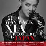 2019 WAY BACK XIA TOUR CONCERT in JAPAN