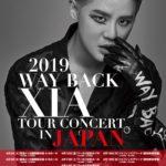 2019 WAY BACK XIA TOUR CONCERT in JAPAN
