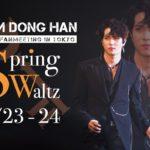 "KIM DONGHAN 2019 FANMEETING in TOKYO ""Spring Waltz"""