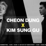 CHEON DUNG x KIM SUNG GU – SPECIAL TOKYO FANMEETING