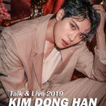 KIM DONG HAN Talk & LIVE 2019