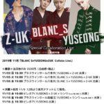 BLANC S × YUSEONG × Z-UK Collabo Live