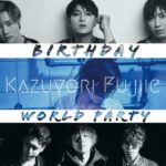 Kazuyori Fujiie Birthday World Party