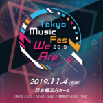 TOKYO MUSIC FES 2019「We Are」