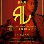 RAVI WORLD TOUR [EL DORADO] IN JAPAN