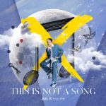 Jun. K (From 2PM) 5th Mini Album「THIS IS NOT A SONG」シリアルナンバー応募対象オンラインイベント