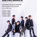 BLACK6IX ONLINE CONCERT THE STORY OF BLACK6IX Vol. 3 JPN Ver.