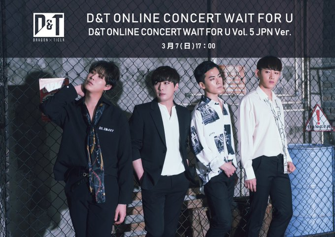D&T Online Concert Wait For U vol.6