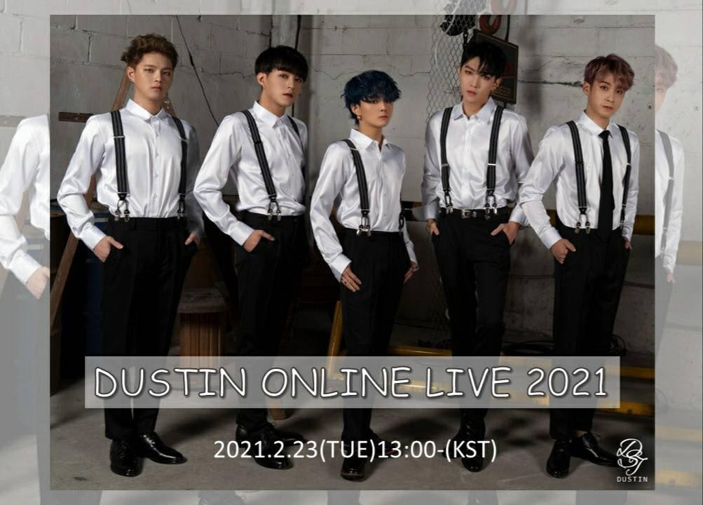 DUSTIN ONLINE LIVE 2021