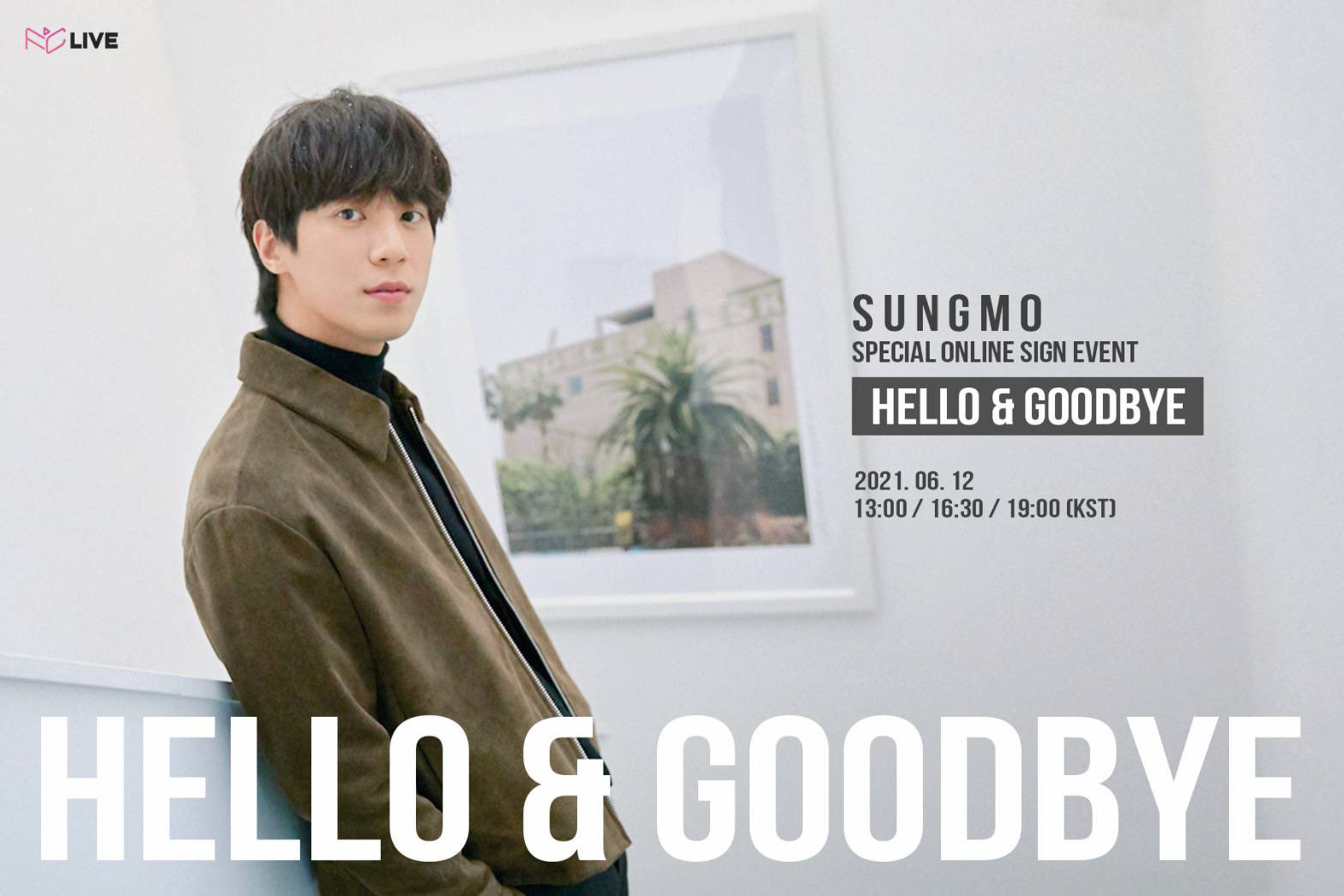 SUNGMO BIRTHDAY ANNIVERSARY [HELLO&GOODBYE] Part-1 [3部制]