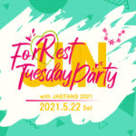 【FC限定】J-JUN ForRest Tuesday PARTY with JAEFANS 2021 [Vol.1]