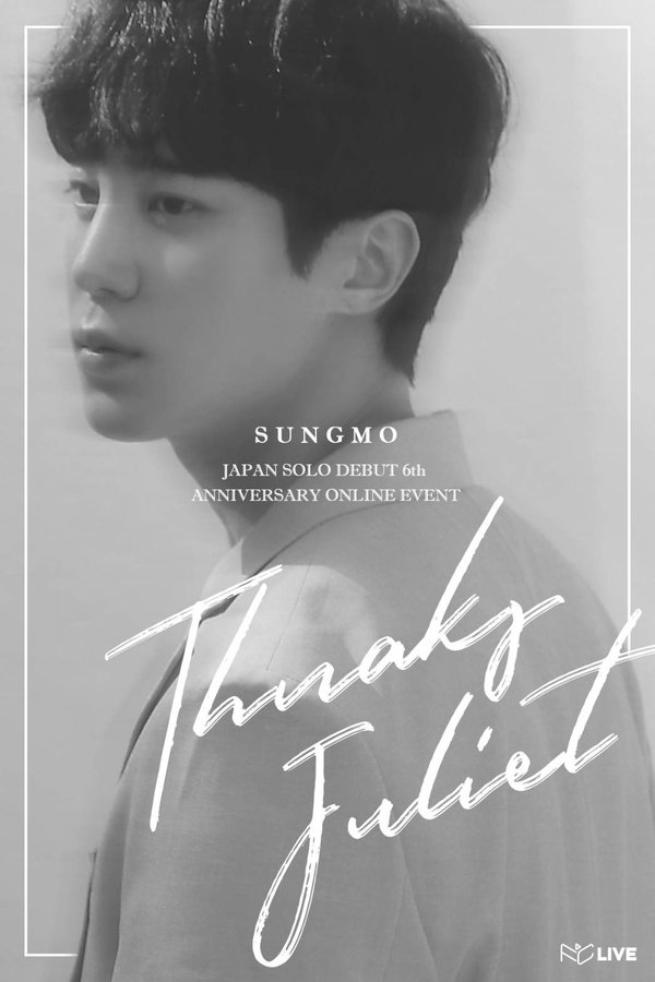 SUNGMO JAPAN SOLO DEBUT 6th ANNIVERSARY ONLINE EVENT  'Thanks Juliet' [Show2]