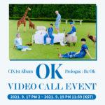 CIX 1st Album ['OK' Prologue : Be OK] VIDEO CALL EVENT