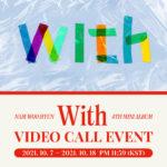 NAM WOO HYUN 4th Mini Album「With」VIDEO CALL EVENT
